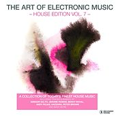 The Art of Electronic Music - House Edition, Vol. 7 by Various Artists