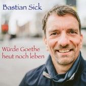 Würde Goethe heut noch leben von Bastian Sick