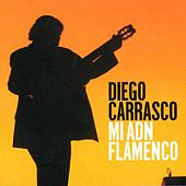 Play & Download Mi ADN Flamenco by Diego Carrasco | Napster