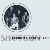 Southside Rock 'n' Roll by Shotgun