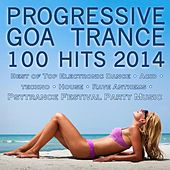 Play & Download Progressive Goa Trance 100 Hits 2014 - Best of Top Electronic Dance Acid Techno House Rave Anthems Psytrance Festival Party Hits by Various Artists | Napster