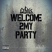 Welcome 2 My Party by Ca$his