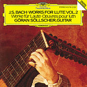 Play & Download Bach, J.S.: Works for Lute Vol.2 by Göran Söllscher | Napster