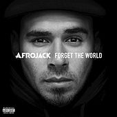 Forget The World by Afrojack