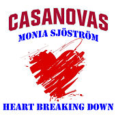 Play & Download Heart Breaking Down by The Casanovas | Napster