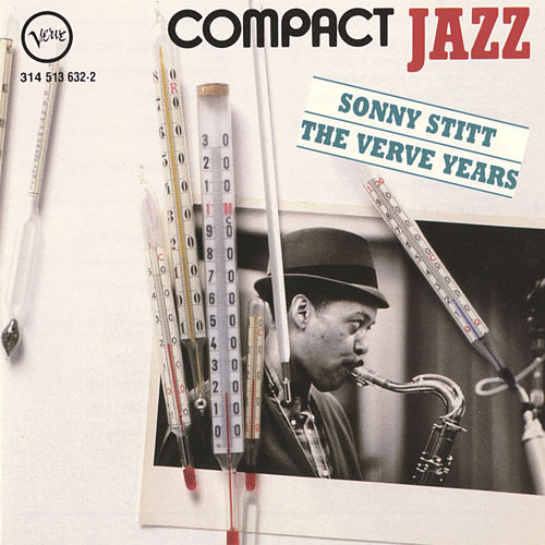 Play & Download Compact Jazz: Sonny Stitt The Verve Years by Sonny Stitt | Napster