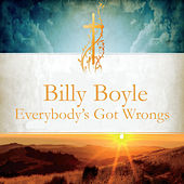 Play & Download Everybody's Got Wrongs by Billy Boyle | Napster