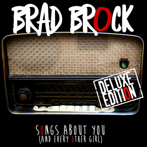 Play & Download Songs About You (and Every Other Girl) by Brad Brock | Napster