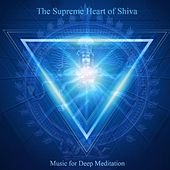 The Supreme Heart of Shiva: Om Namah Shivaya & Chanting Om by Music For Meditation
