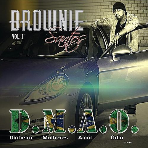 Play & Download Dinheiro Mulheres Amor Ódio, Vol. 1 by Brownie Santos | Napster