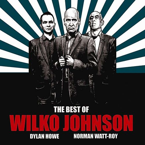 Play & Download The Best of Wilko Johnson by Wilko Johnson | Napster