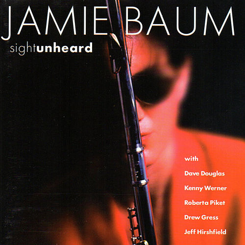 Play & Download Sight Unheard by Jamie Baum | Napster