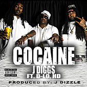 Play & Download Cocaine (feat. Hd & D-Lo) by J-Diggs | Napster