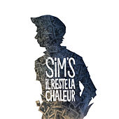 Play & Download Il reste la chaleur by Sims | Napster