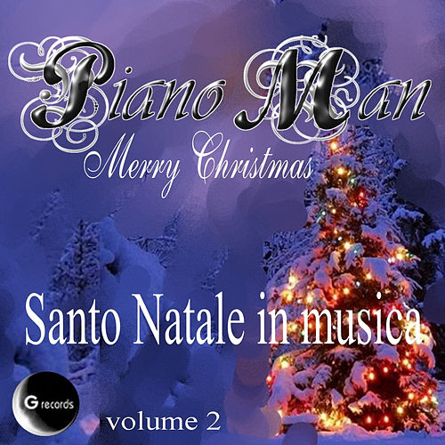 Play & Download Santo Natale in musica, vol. 2 by Piano Man | Napster