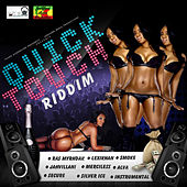 Play & Download Quick Touch Riddim by Various Artists | Napster