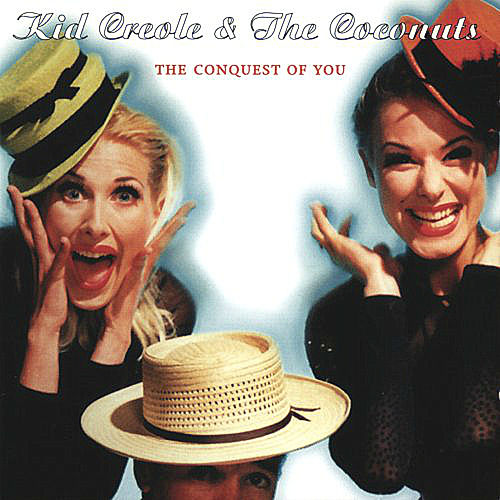 Play & Download The Conquest of You by Kid Creole & the Coconuts | Napster