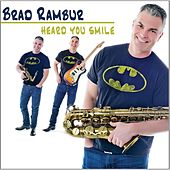 Play & Download Heard You Smile by Brad Rambur | Napster