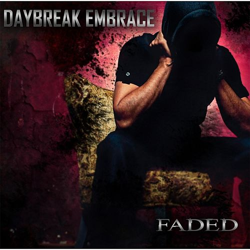 Play & Download Faded by Daybreak Embrace | Napster