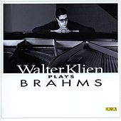 Play & Download Walter Klien Plays Brahms by Various Artists | Napster