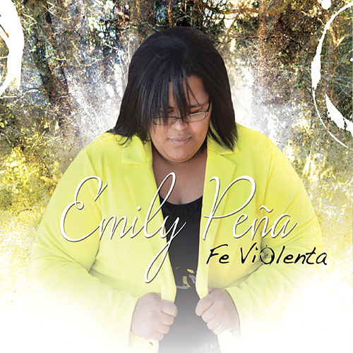 Play & Download Fe Violenta by Emily Peña | Napster