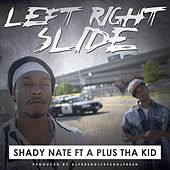 Play & Download Left Right Slide (feat. A Plus Tha Kid) - Single by Shady Nate | Napster