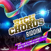 Play & Download Rich Chrous Riddim by Various Artists   Napster