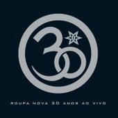 Play & Download Roupa Nova 30 Anos by Roupa Nova | Napster