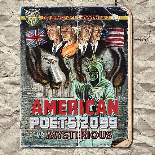 Play & Download The World of Tomorrow, Pt. 2 (American Poets 2099 vs. Mysterious) by American Poets 2099 | Napster