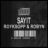 Play & Download Sayit by Röyksopp | Napster