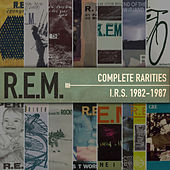 Play & Download Complete Rarities - I.R.S. 1982-1987 by R.E.M. | Napster