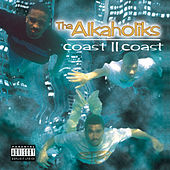 Play & Download Coast II Coast by Tha Alkaholiks | Napster