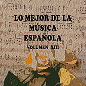 Play & Download Lo Mejor de la Música Española Vol. XIII by Various Artists | Napster