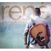 Play & Download Mi Dios en el Caribe by René González | Napster