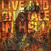 Live and on Stage in Hell: Live Metal from Nightwish, Epica, Meshuggah, Testament, Immortal, And More by Various Artists