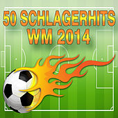 Play & Download 50 Schlagerhits -  WM 2014 by Various Artists | Napster