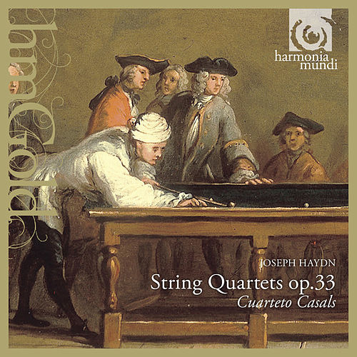 Play & Download Haydn: String Quartets, Op. 33 by Cuarteto Casals | Napster