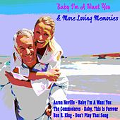 Play & Download Baby I'm a Want You & More Loving Memories by Various Artists | Napster