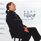 Play & Download Close Your Eyes by Kurt Elling | Napster
