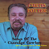 Songs of the Cherokee Cowboy (A Tribute to Ray Price) by Curtis Potter