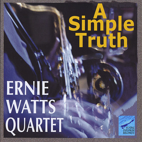 Play & Download A Simple Truth by Ernie Watts | Napster