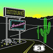 Play & Download Kitsuné AMERICA 3 by Various Artists | Napster