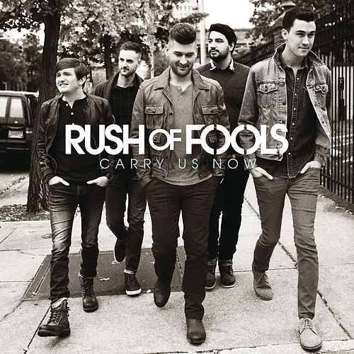 Play & Download Carry Us Now by Rush Of Fools | Napster
