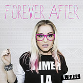 Play & Download Forever After by V. Rose | Napster
