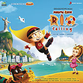 Mighty Raju Rio Calling (Original Motion Picture Soundtrack) by Various Artists