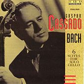 Gaspar Cassado Plays Bach Cello Suites by Gaspar Cassado