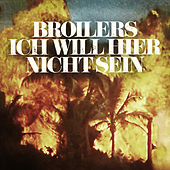 Play & Download Ich will hier nicht sein by Broilers | Napster