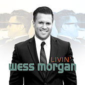 Play & Download Livin' by Wess Morgan | Napster