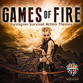 Play & Download Games of Fire: Dystopian Survival Action Themes by Hollywood Film Music Orchestra | Napster