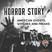 Play & Download Horror Story: American Ghosts, Witches and Freaks by Hollywood Film Music Orchestra | Napster